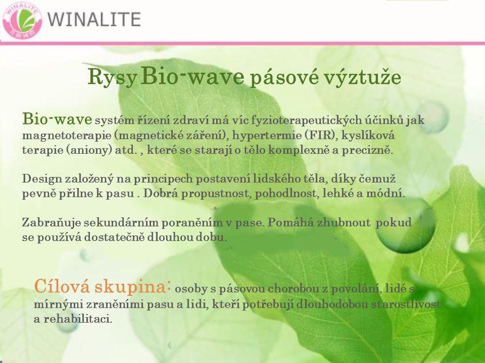 Rysy Bio-wave pásové výztuže Bio-wave systém řízení zdraví má víc fyzioterapeutických účinků jak magnetoterapie (magnetické záření), hypertermie (FIR), kyslíková terapie (aniony) atd., které se starají o tělo komplexně a precizně.