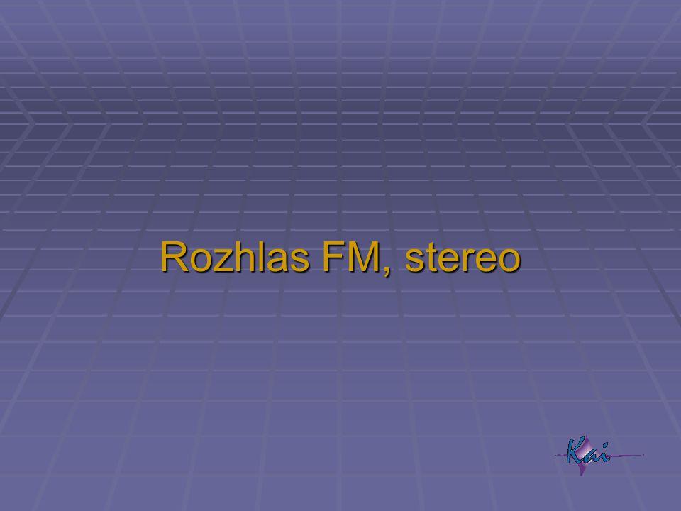 Rozhlas FM, stereo