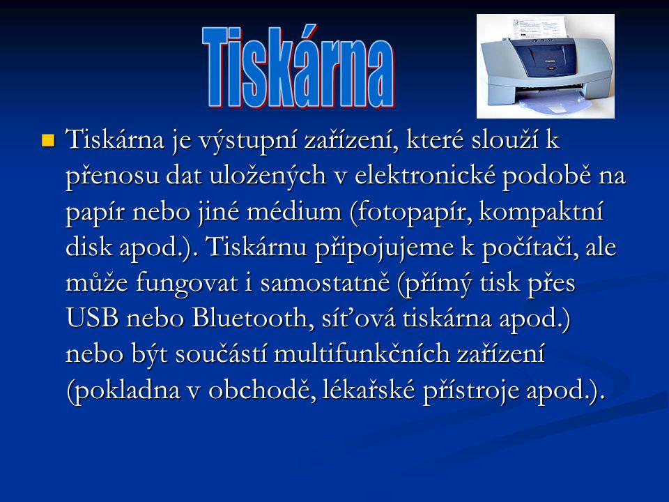 Tiskárna je výstupní zařízení, které slouží k přenosu dat uložených v elektronické podobě na papír nebo jiné médium (fotopapír, kompaktní disk apod.).
