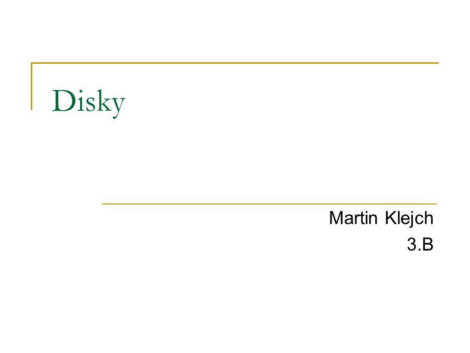 Disky Martin Klejch 3.B