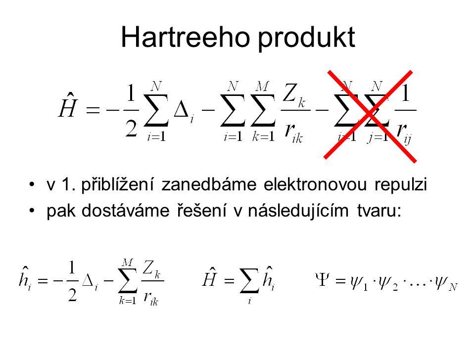 Hartreeho produkt v 1. přiblížení zanedbáme elektronovou repulzi pak dostáváme řešení v následujícím tvaru: