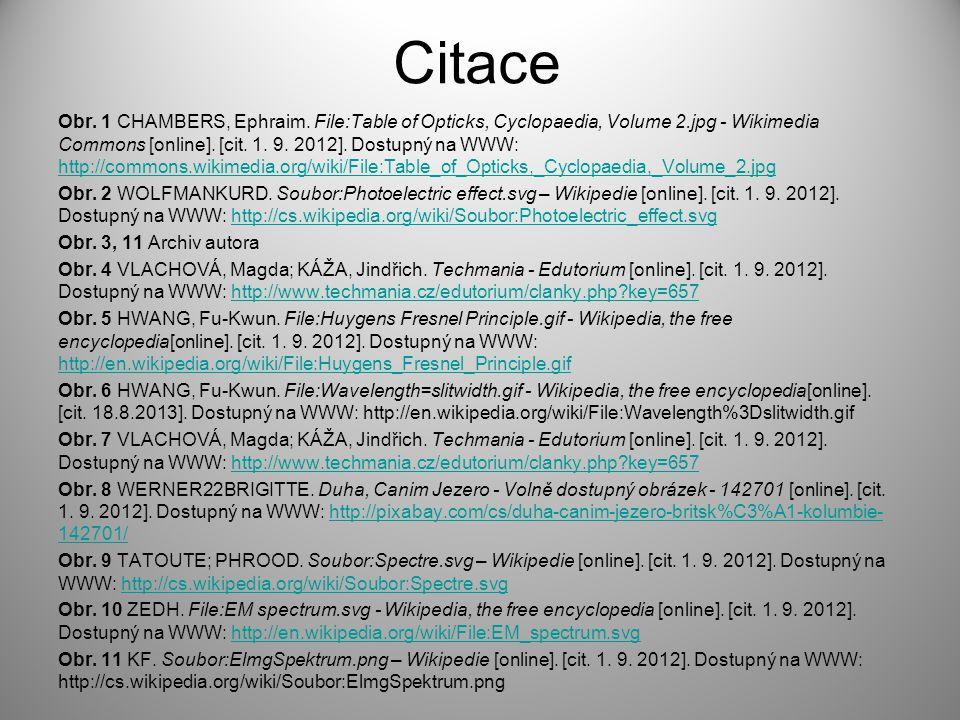 Citace Obr. 1 CHAMBERS, Ephraim. File:Table of Opticks, Cyclopaedia, Volume 2.jpg - Wikimedia Commons [online]. [cit. 1. 9. 2012]. Dostupný na WWW: ht