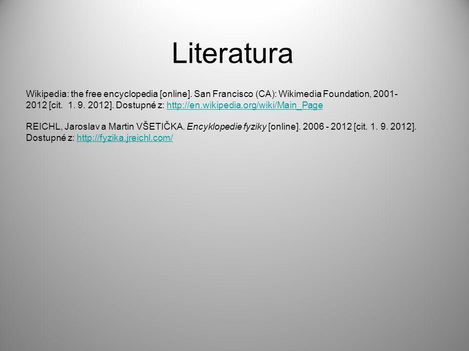 Wikipedia: the free encyclopedia [online]. San Francisco (CA): Wikimedia Foundation, 2001- 2012 [cit. 1. 9. 2012]. Dostupné z: http://en.wikipedia.org