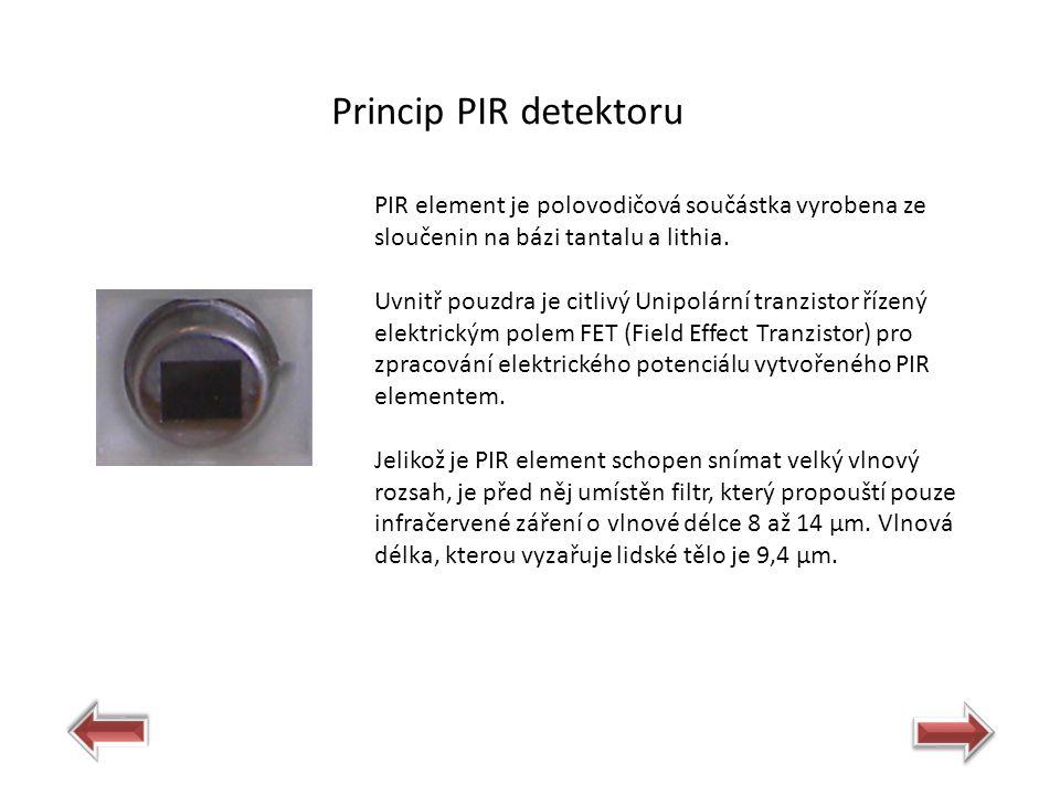 PIR element je polovodičová součástka vyrobena ze sloučenin na bázi tantalu a lithia. Uvnitř pouzdra je citlivý Unipolární tranzistor řízený elektrick