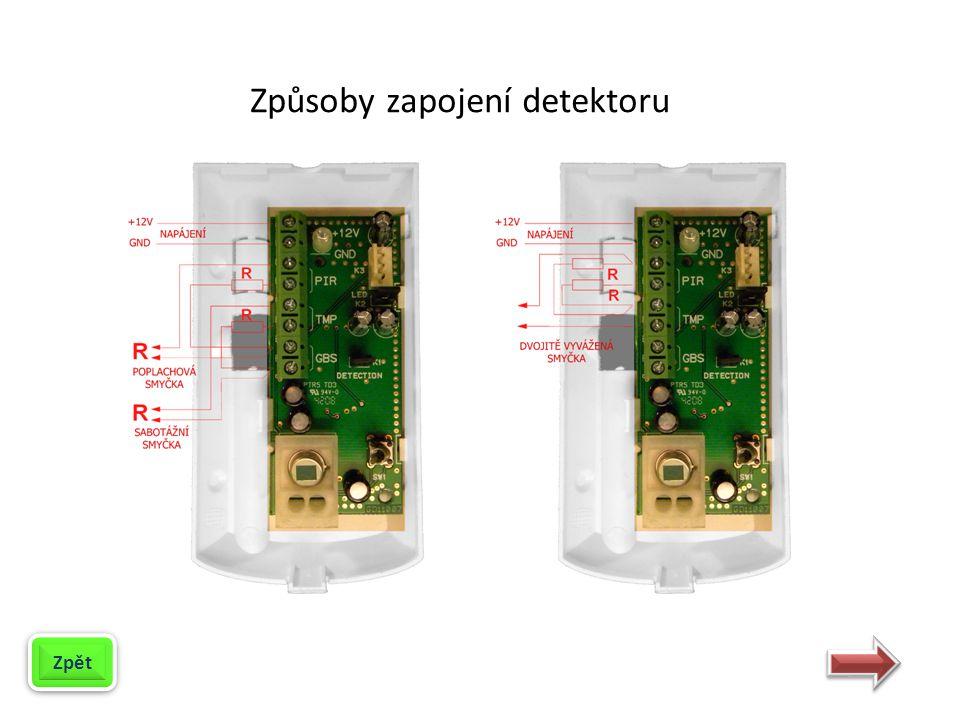Zpět Způsoby zapojení detektorů Zapojení více detektorů do jedné dvojitě vyvážené smyčky.