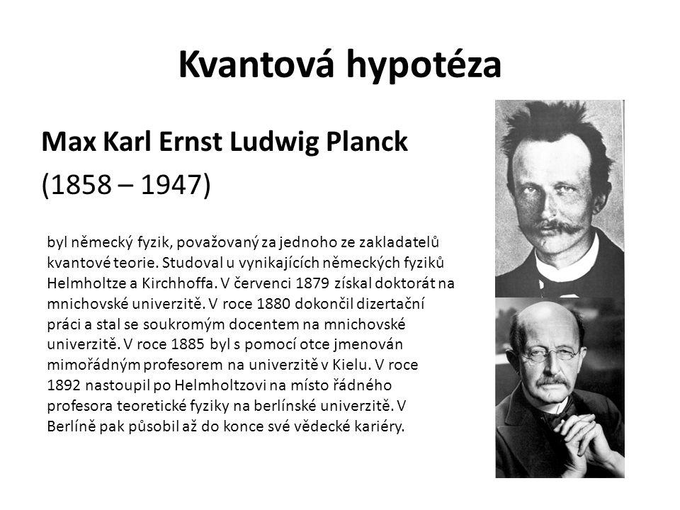 Max Karl Ernst Ludwig Planck (1858 – 1947) byl německý fyzik, považovaný za jednoho ze zakladatelů kvantové teorie.