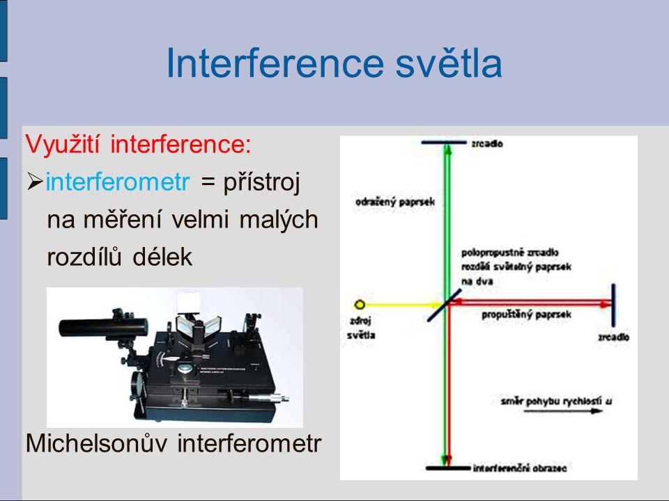 Interference světla Využití interference:  interferometr = přístroj na měření velmi malých rozdílů délek Michelsonův interferometr 7
