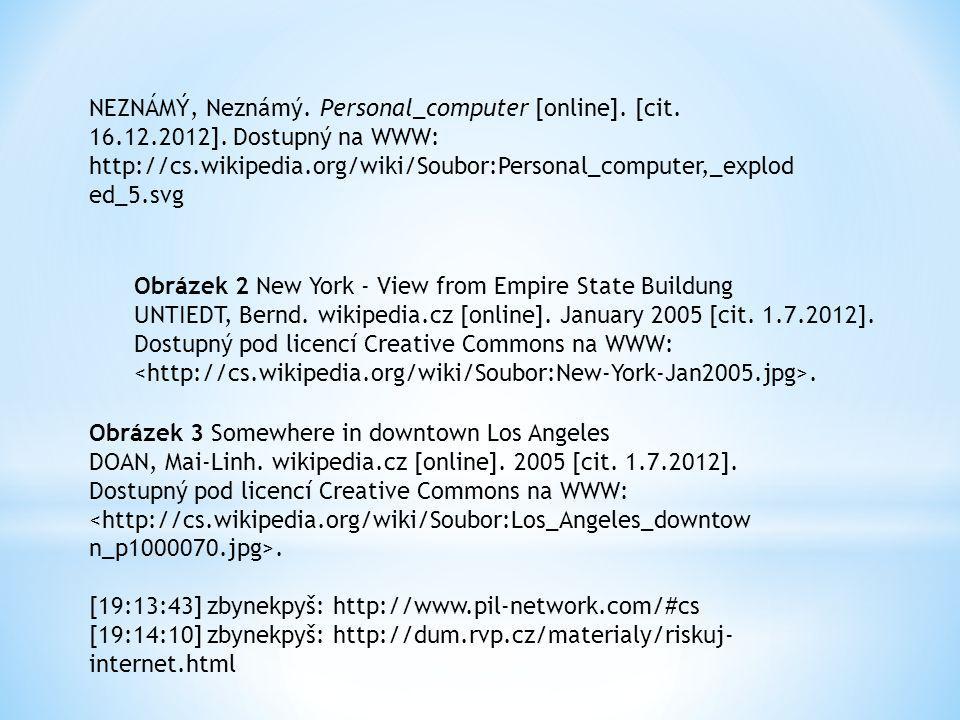 NEZNÁMÝ, Neznámý. Personal_computer [online]. [cit. 16.12.2012]. Dostupný na WWW: http://cs.wikipedia.org/wiki/Soubor:Personal_computer,_explod ed_5.s