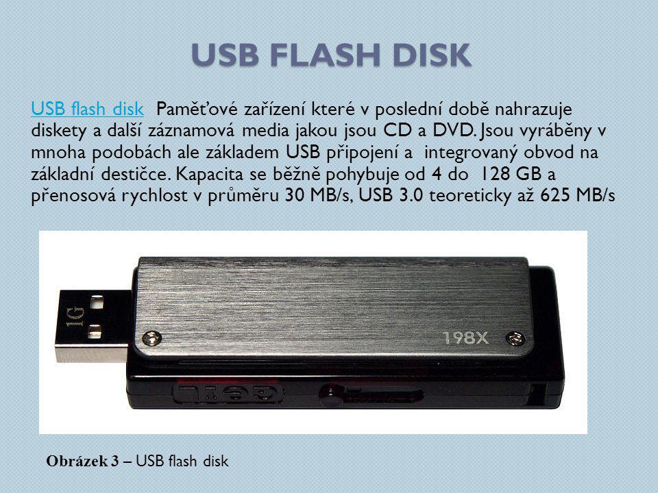 USB FLASH DISK USB flash diskUSB flash disk Paměťové zařízení které v poslední době nahrazuje diskety a další záznamová media jakou jsou CD a DVD. Jso
