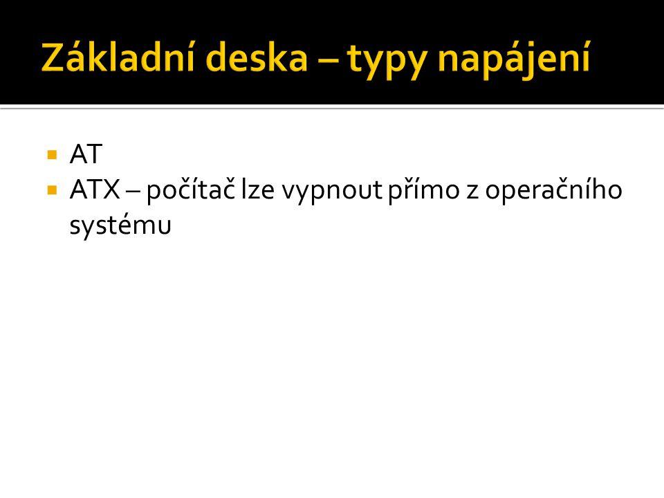  AT  ATX – počítač lze vypnout přímo z operačního systému