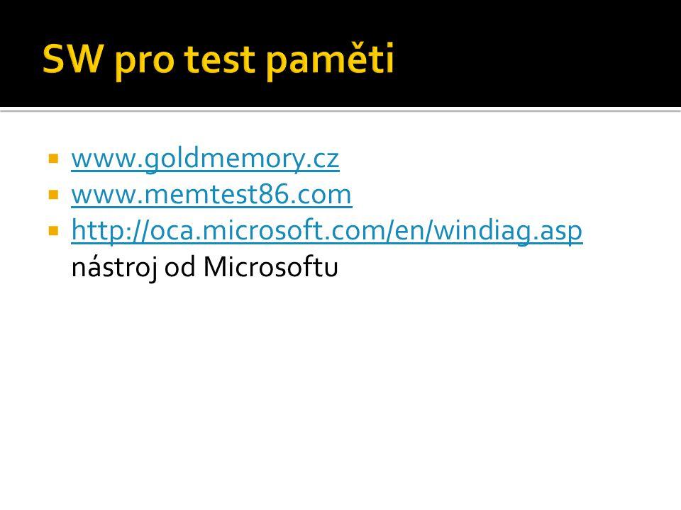  www.goldmemory.cz www.goldmemory.cz  www.memtest86.com www.memtest86.com  http://oca.microsoft.com/en/windiag.asp nástroj od Microsoftu http://oca