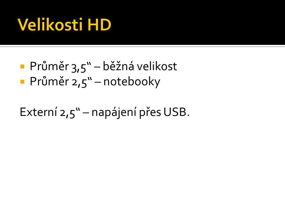 """ Průměr 3,5"""" – běžná velikost  Průměr 2,5"""" – notebooky Externí 2,5"""" – napájení přes USB."""