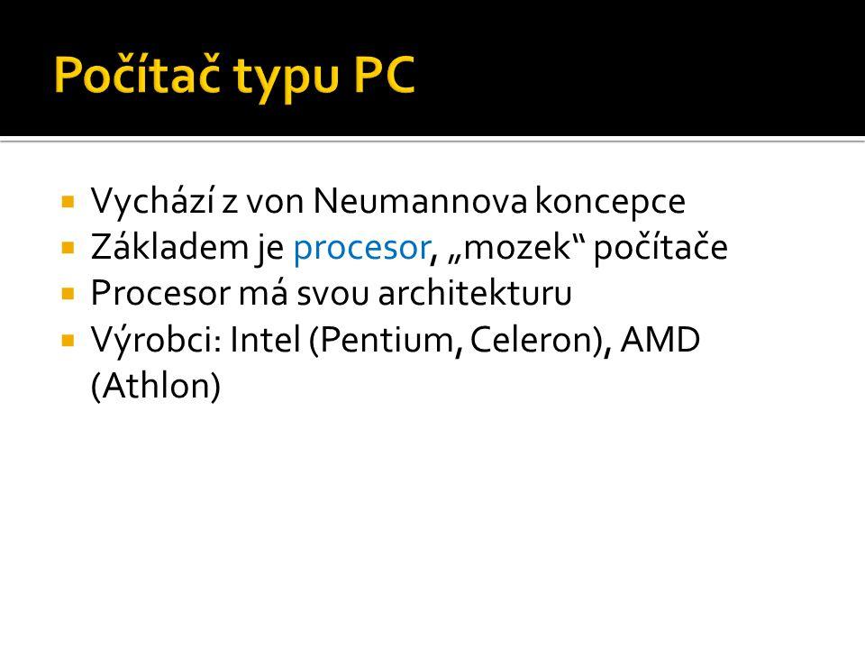 """ Vychází z von Neumannova koncepce  Základem je procesor, """"mozek"""" počítače  Procesor má svou architekturu  Výrobci: Intel (Pentium, Celeron), AMD"""
