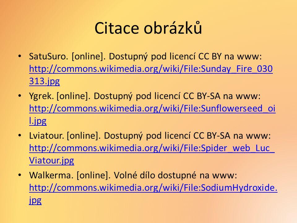 Citace obrázků SatuSuro. [online]. Dostupný pod licencí CC BY na www: http://commons.wikimedia.org/wiki/File:Sunday_Fire_030 313.jpg http://commons.wi