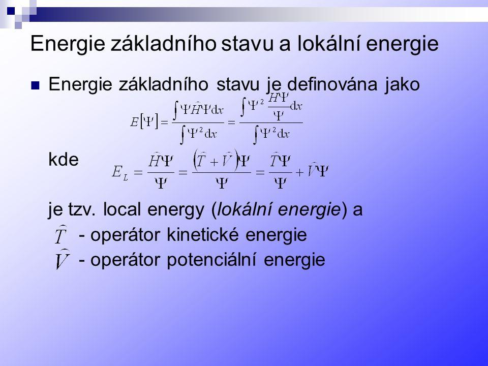 Energie základního stavu a lokální energie Energie základního stavu je definována jako kde je tzv.