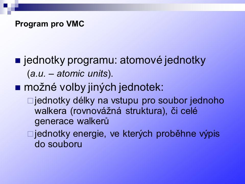 Program pro VMC jednotky programu: atomové jednotky (a.u.