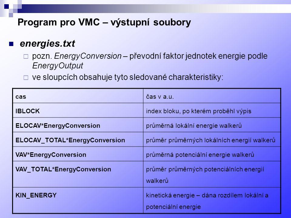 Program pro VMC – výstupní soubory energies.txt  pozn.