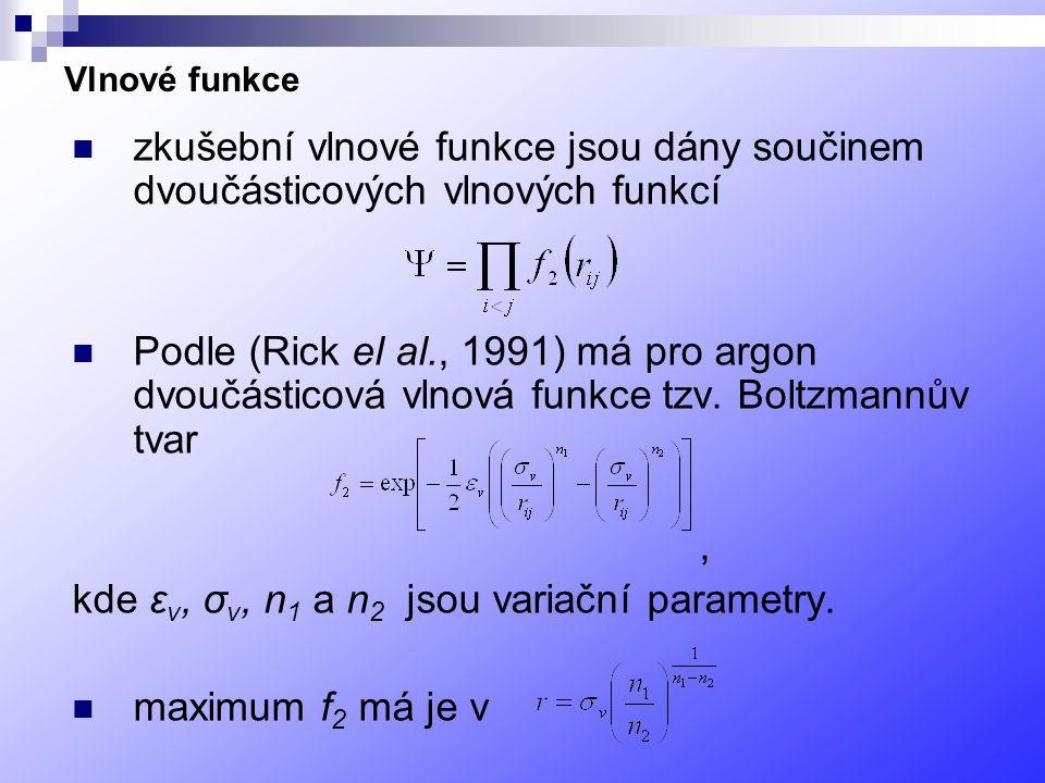 Vlnové funkce zkušební vlnové funkce jsou dány součinem dvoučásticových vlnových funkcí Podle (Rick el al., 1991) má pro argon dvoučásticová vlnová funkce tzv.