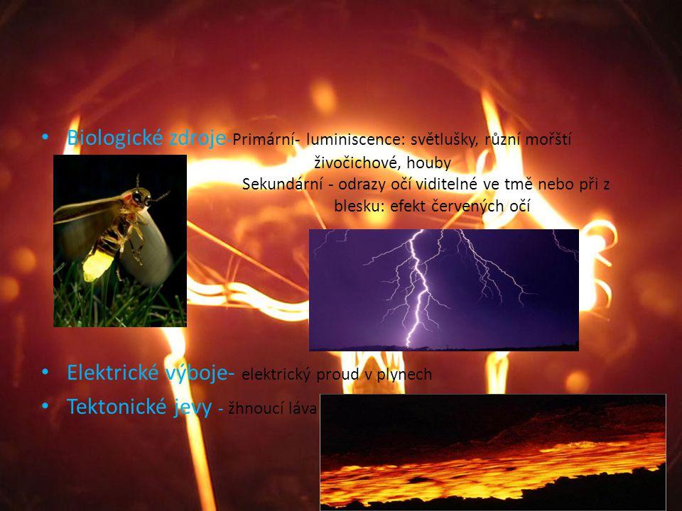Biologické zdroje -Primární- luminiscence: světlušky, různí mořští živočichové, houby Sekundární - odrazy očí viditelné ve tmě nebo při z blesku: efek