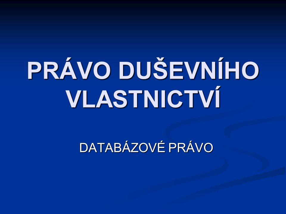 22   zvláštní soukromé právo k databázi 1.kvalitativně, viz vyčíslitelné prostředky 2.