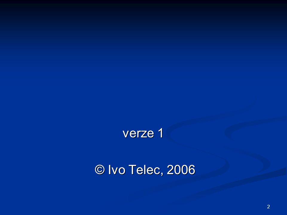 2 verze 1 © Ivo Telec, 2006 © Ivo Telec, 2006