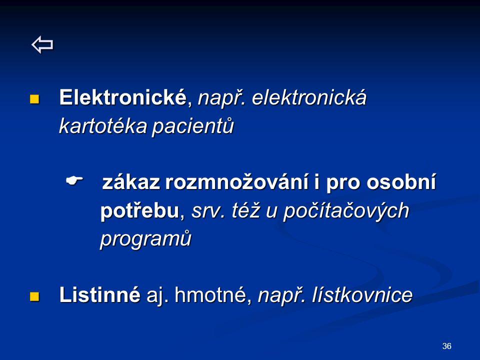 36  Elektronické, např. elektronická Elektronické, např.
