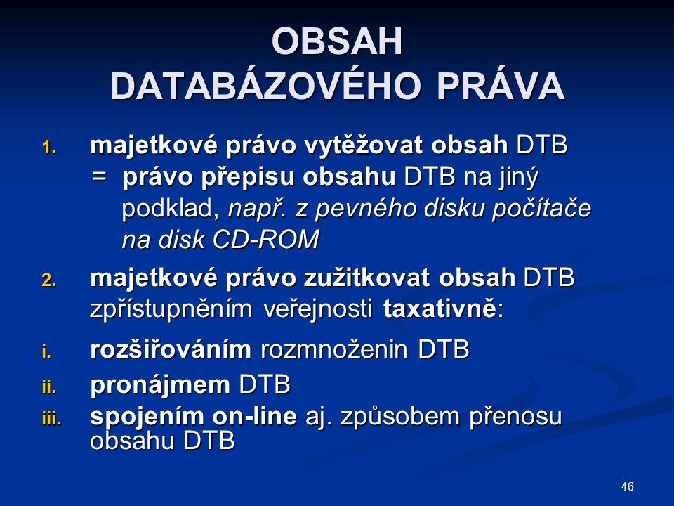 46 OBSAH DATABÁZOVÉHO PRÁVA 1.
