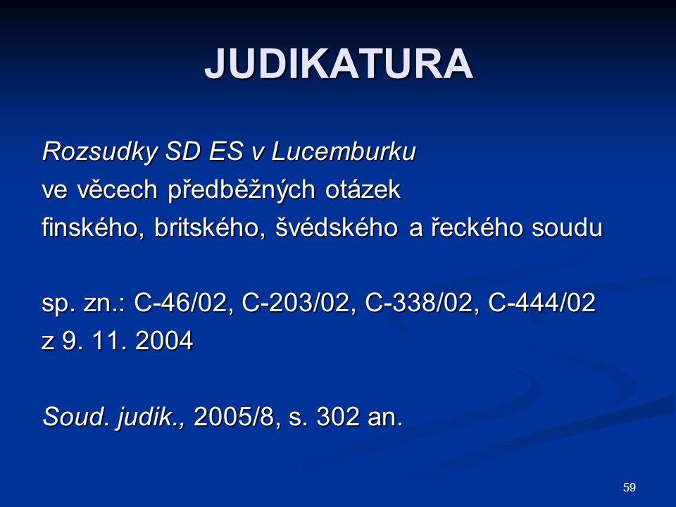 59 JUDIKATURA Rozsudky SD ES v Lucemburku ve věcech předběžných otázek finského, britského, švédského a řeckého soudu sp.
