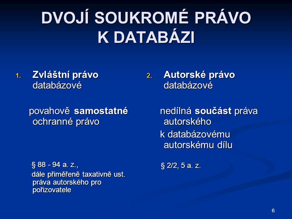 7  1.ochrana obsahu DTB zvláštním právem databázovým sui generis  2.