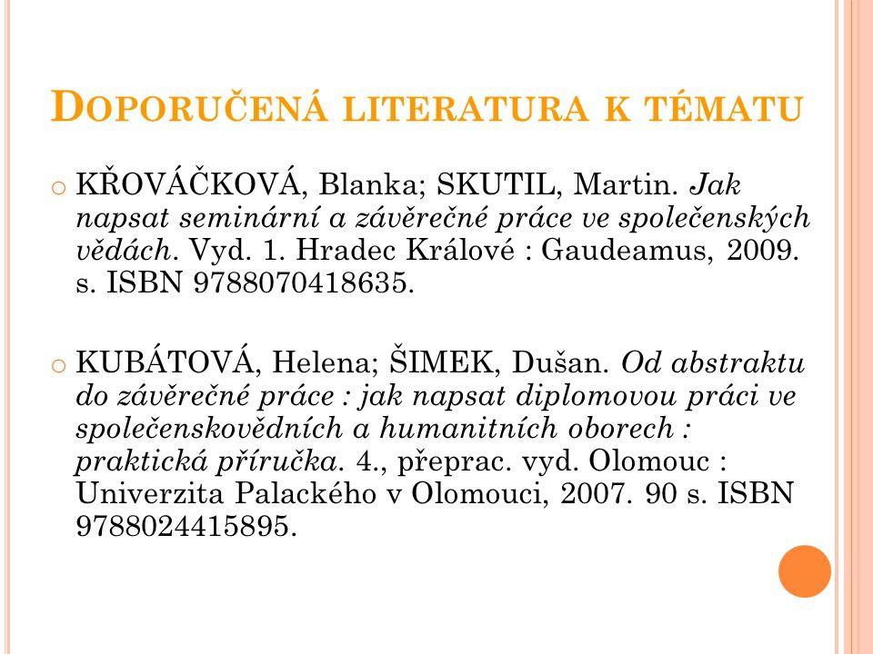 D OPORUČENÁ LITERATURA K TÉMATU KATUŠČÁK, Dušan; DROBÍKOVÁ, Barbora; PAPÍK, Richard.
