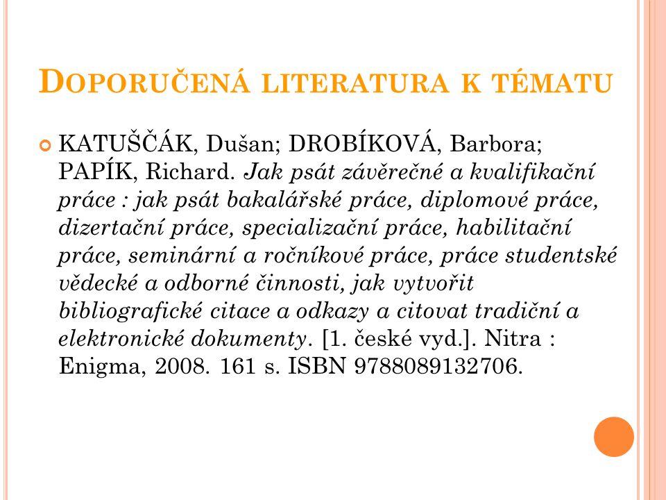 D OPORUČENÁ LITERATURA K TÉMATU o HOLOUŠOVÁ, Drahomíra; KROBOTOVÁ, Milena.