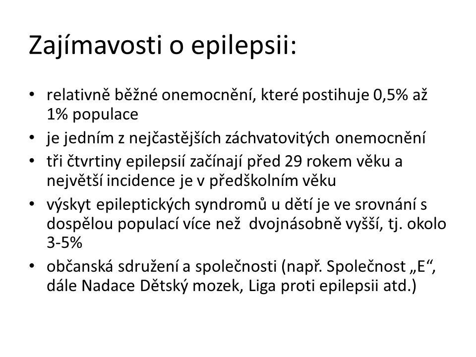 Zajímavosti o epilepsii: relativně běžné onemocnění, které postihuje 0,5% až 1% populace je jedním z nejčastějších záchvatovitých onemocnění tři čtvrt