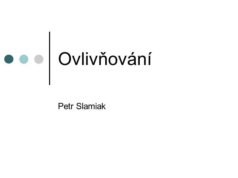 Ovlivňování Petr Slamiak