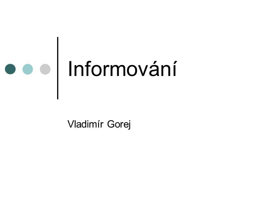 Informování Vladimír Gorej