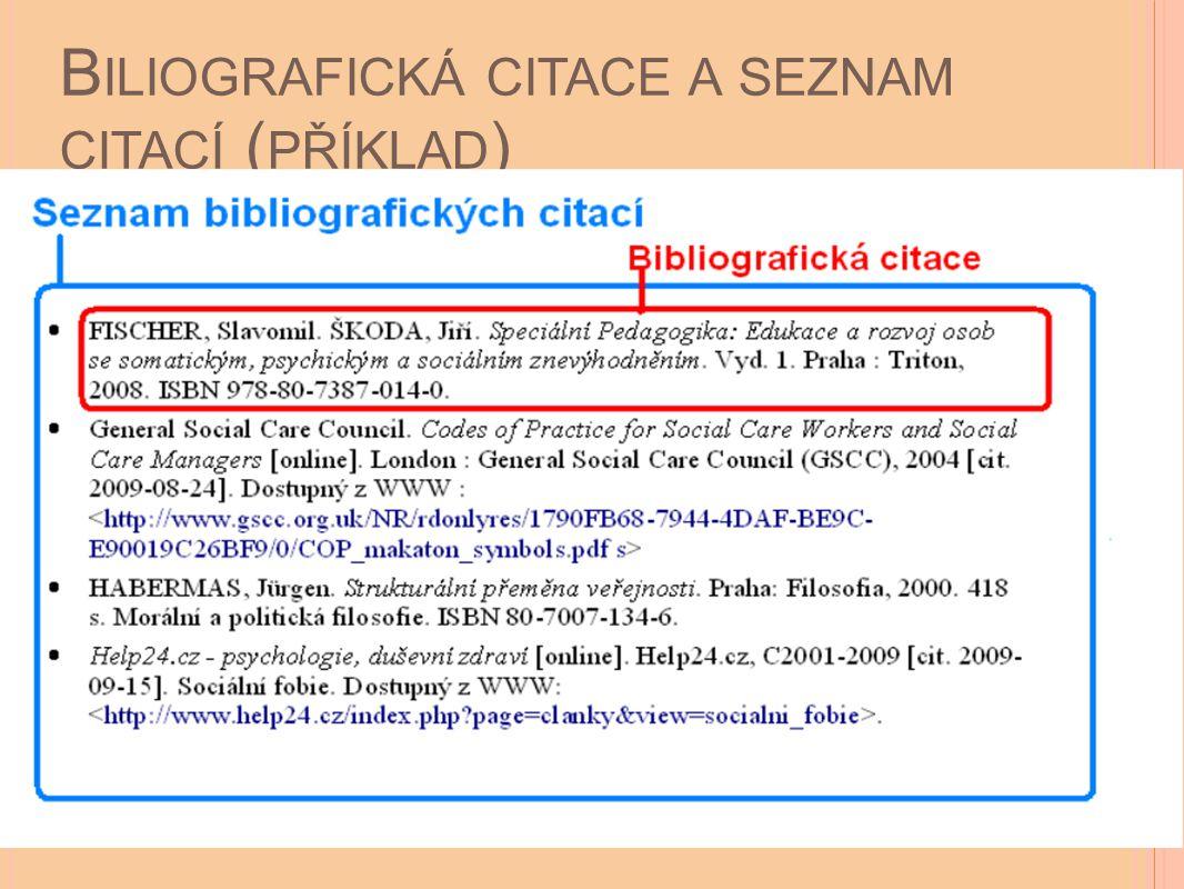 B ILIOGRAFICKÁ CITACE A SEZNAM CITACÍ ( PŘÍKLAD )