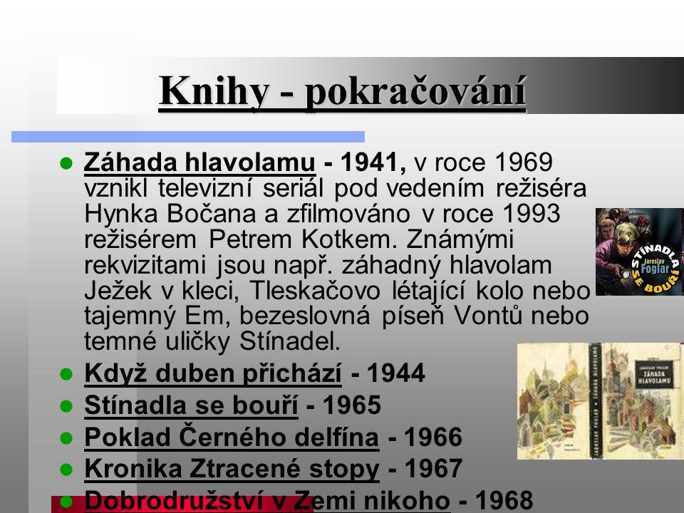 Knihy - pokračování Záhada hlavolamu - 1941, v roce 1969 vznikl televizní seriál pod vedením režiséra Hynka Bočana a zfilmováno v roce 1993 režisérem