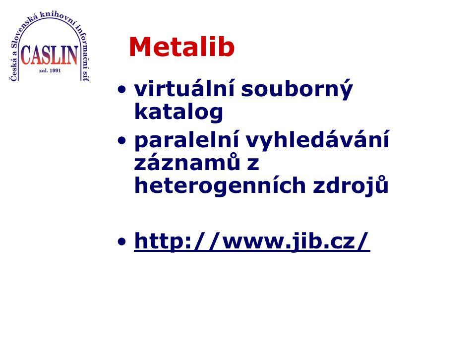 Stahování záznamů katalogizátoři chtějí záznamy: –rychle najít –snadno převzít –v požadované kvalitě lze použít Metalib.