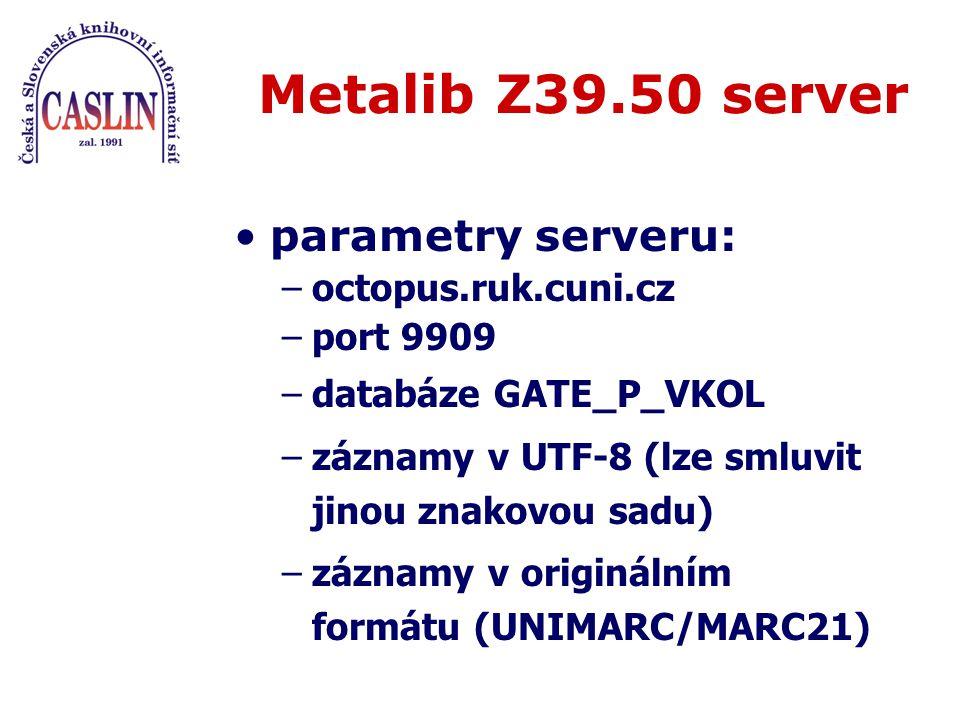 Přístupné katalogy ČR: –NK ČR –MZK, VKOL –STK, SKUK, SK CASLIN –SVKLI, MSVK, UK UPa,...