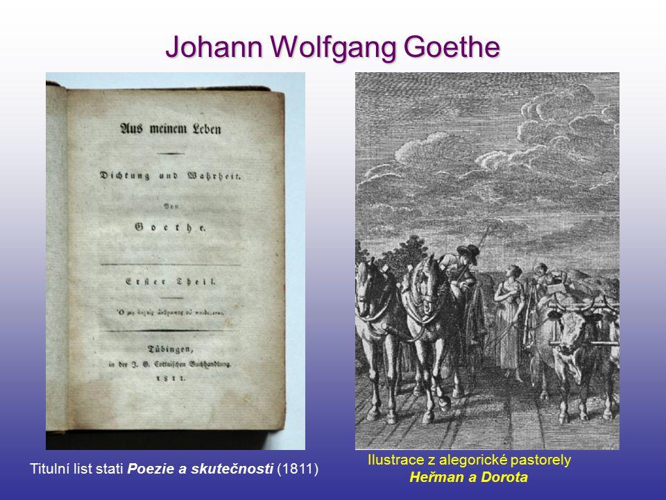 Johann Wolfgang Goethe Ilustrace z alegorické pastorely Heřman a Dorota Titulní list stati Poezie a skutečnosti (1811)