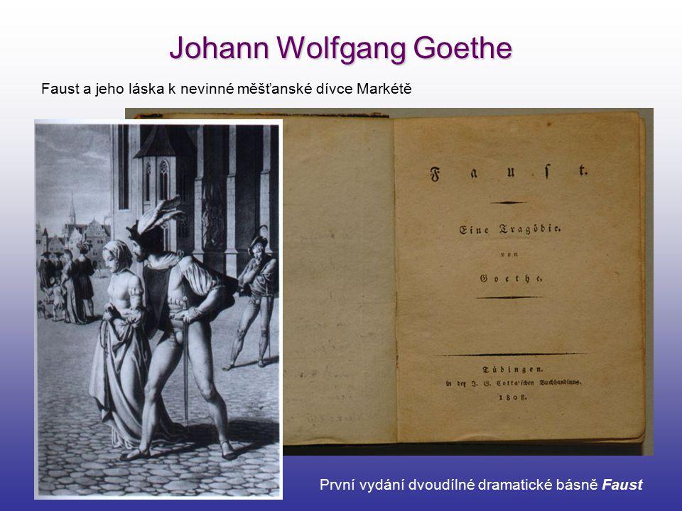 Johann Wolfgang Goethe První vydání dvoudílné dramatické básně Faust Faust a jeho láska k nevinné měšťanské dívce Markétě