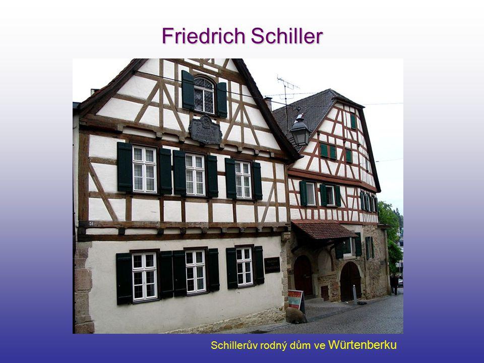 Friedrich Schiller Schillerův rodný dům ve Würtenberku