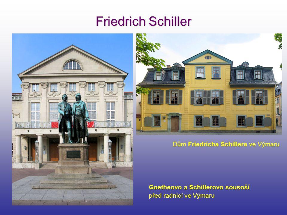 Friedrich Schiller Goetheovo a Schillerovo sousoší před radnicí ve Výmaru Dům Friedricha Schillera ve Výmaru
