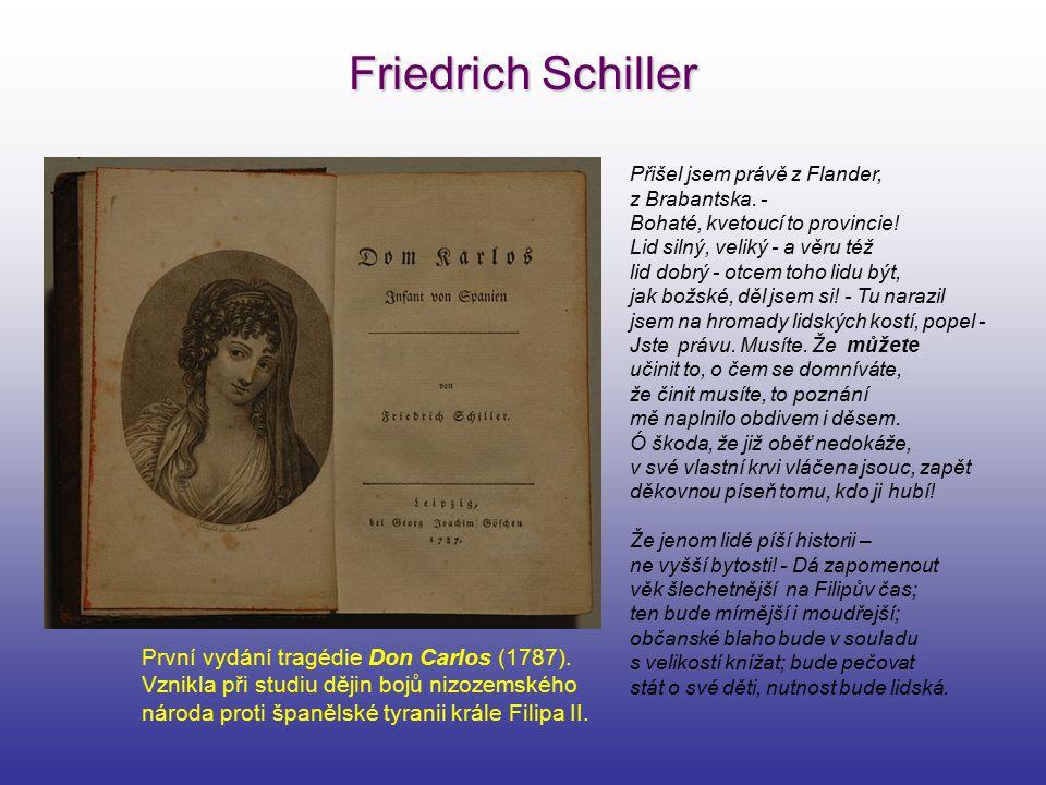Friedrich Schiller První vydání tragédie Don Carlos (1787). Vznikla při studiu dějin bojů nizozemského národa proti španělské tyranii krále Filipa II.