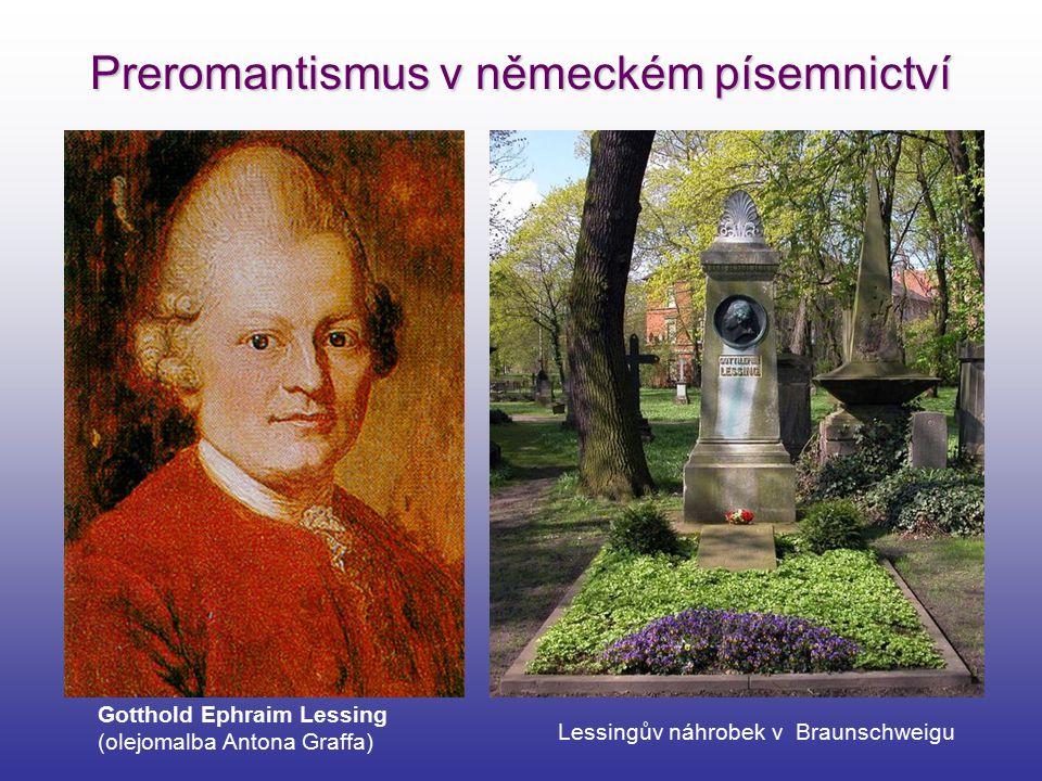Preromantismus v německém písemnictví Gotthold Ephraim Lessing (olejomalba Antona Graffa) Lessingův náhrobek v Braunschweigu