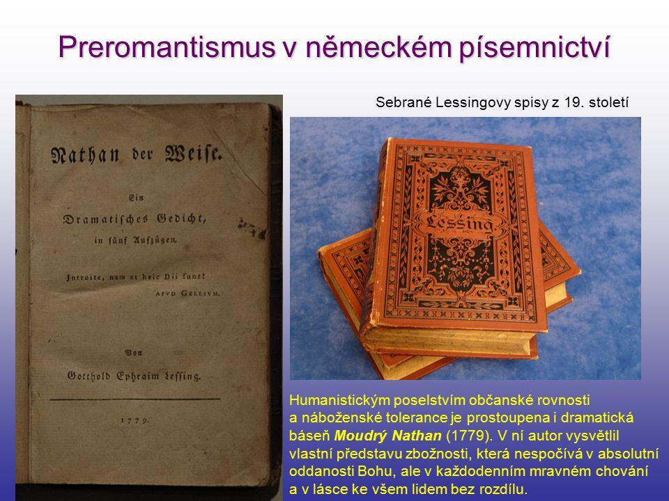 Preromantismus v německém písemnictví Humanistickým poselstvím občanské rovnosti a náboženské tolerance je prostoupena i dramatická báseň Moudrý Natha