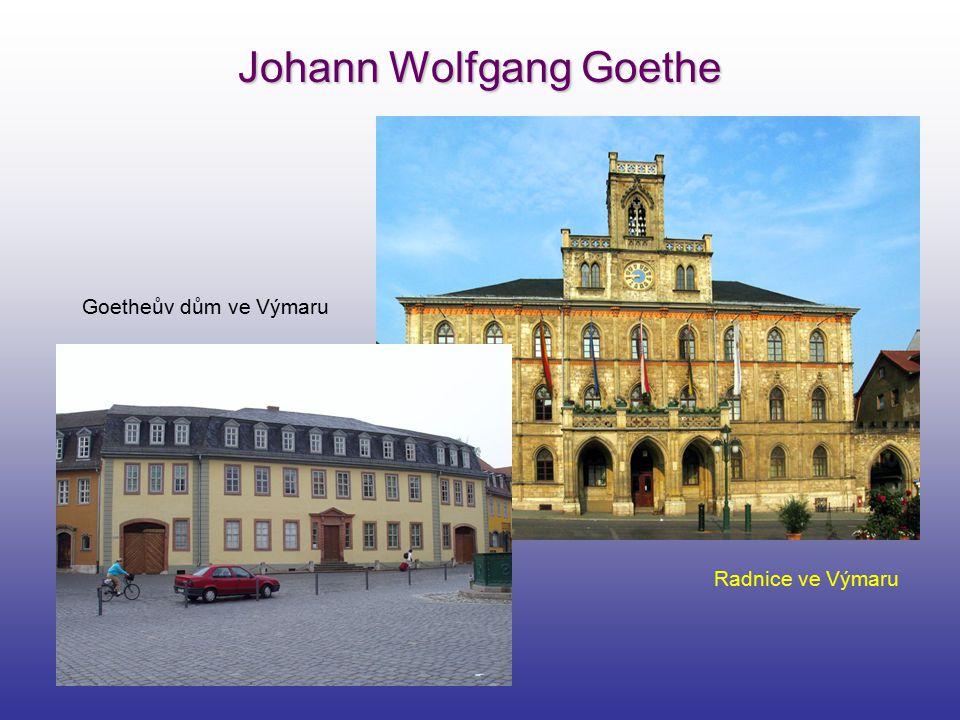 Johann Wolfgang Goethe Goetheův dům ve Výmaru Radnice ve Výmaru