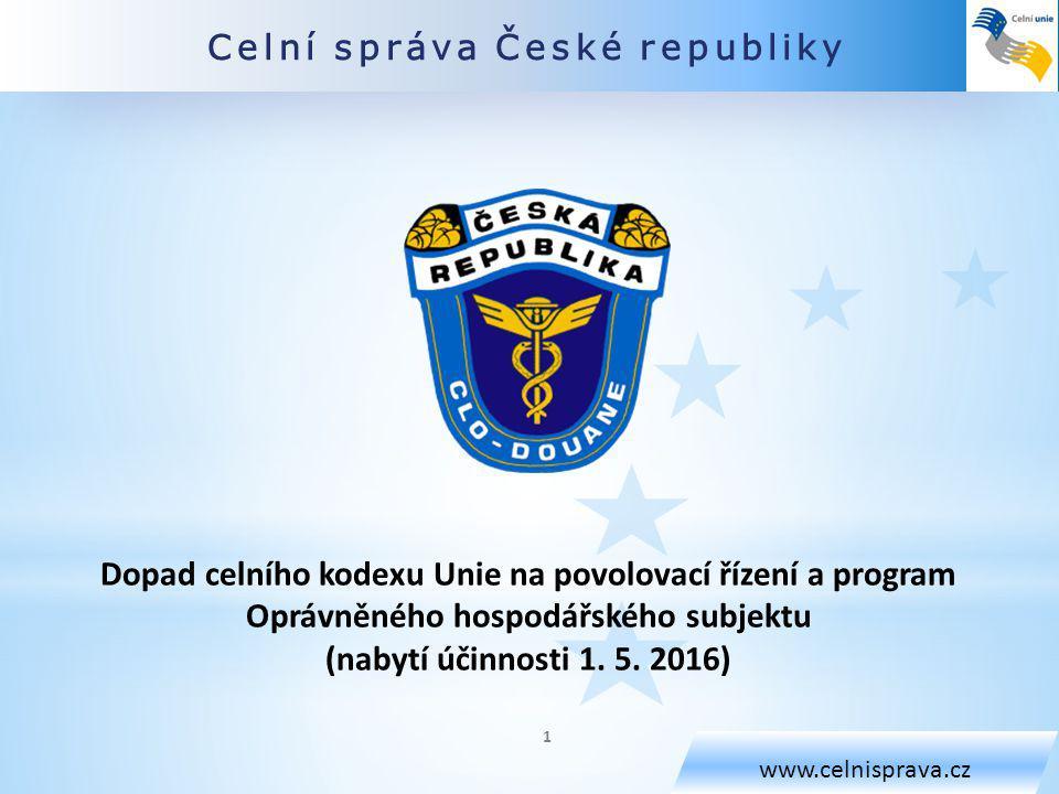 Celní správa České republiky www.celnisprava.cz Nařízení Evropského parlamentu a Rady (EU) č.