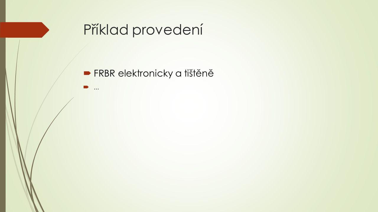 Příklad provedení  FRBR elektronicky a tištěně ...