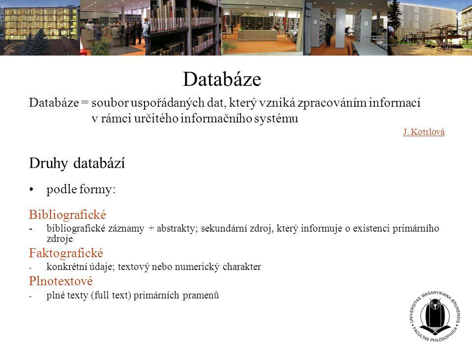 Databáze Databáze = soubor uspořádaných dat, který vzniká zpracováním informací v rámci určitého informačního systému J. Kotrlová Druhy databází podle