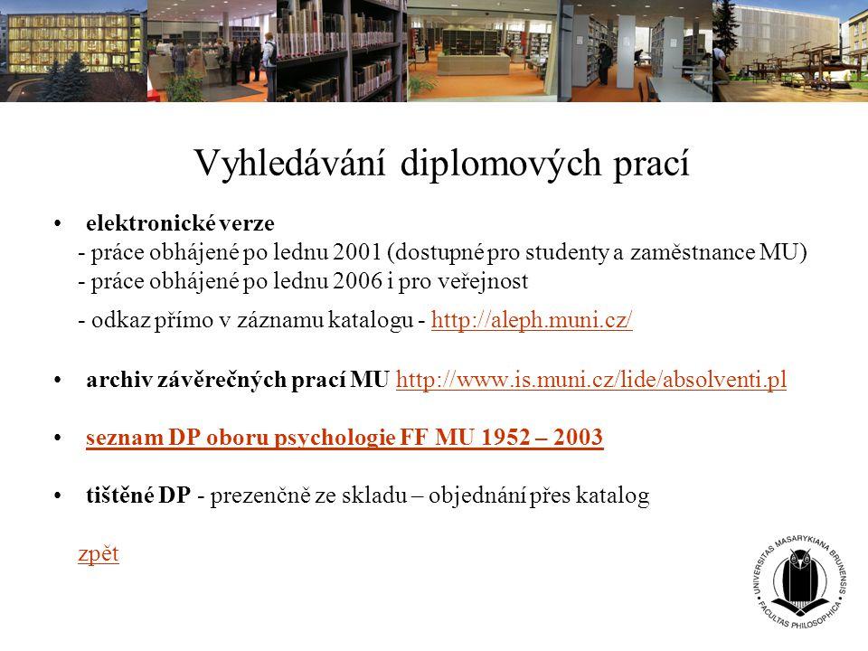 Vyhledávání diplomových prací elektronické verze - práce obhájené po lednu 2001 (dostupné pro studenty a zaměstnance MU) - práce obhájené po lednu 200